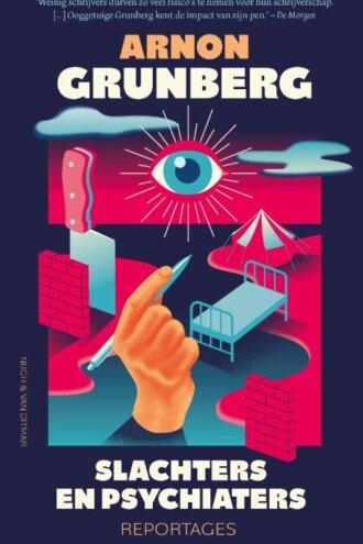 Arnonm Grunberg, slachters en psychiaters